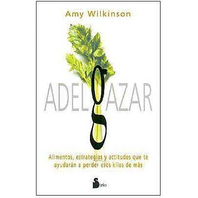 Adelgazar/food That Cause You To Lose Weight: Foods That Cause You To Lose Weight And Other Valuable Secrets (Paperback)