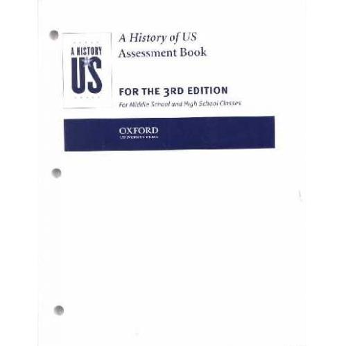 A History Of Us: Assessment Book For The 3rd Edition For Middle School And High School Classes (History Of Us) (Paperback)