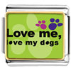 Love Me Love My Dogs Charm Photo Italian Charm